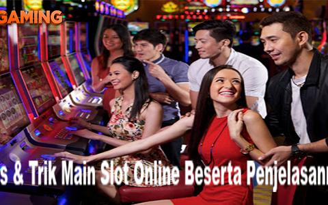 Tips & Trik Main Slot Online Beserta Penjelasannya